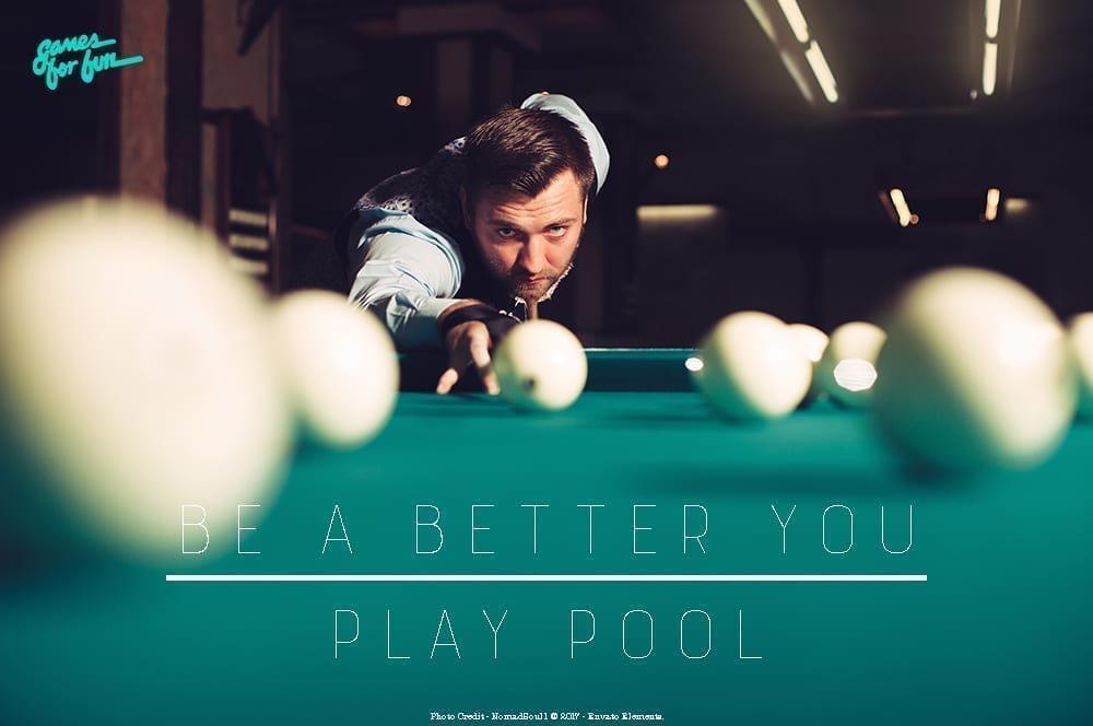 Be a Better You, Play Pool
