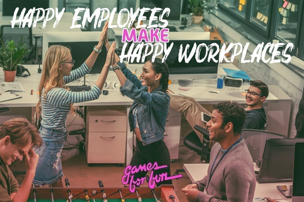 Happy Employees Make Happy Workplaces