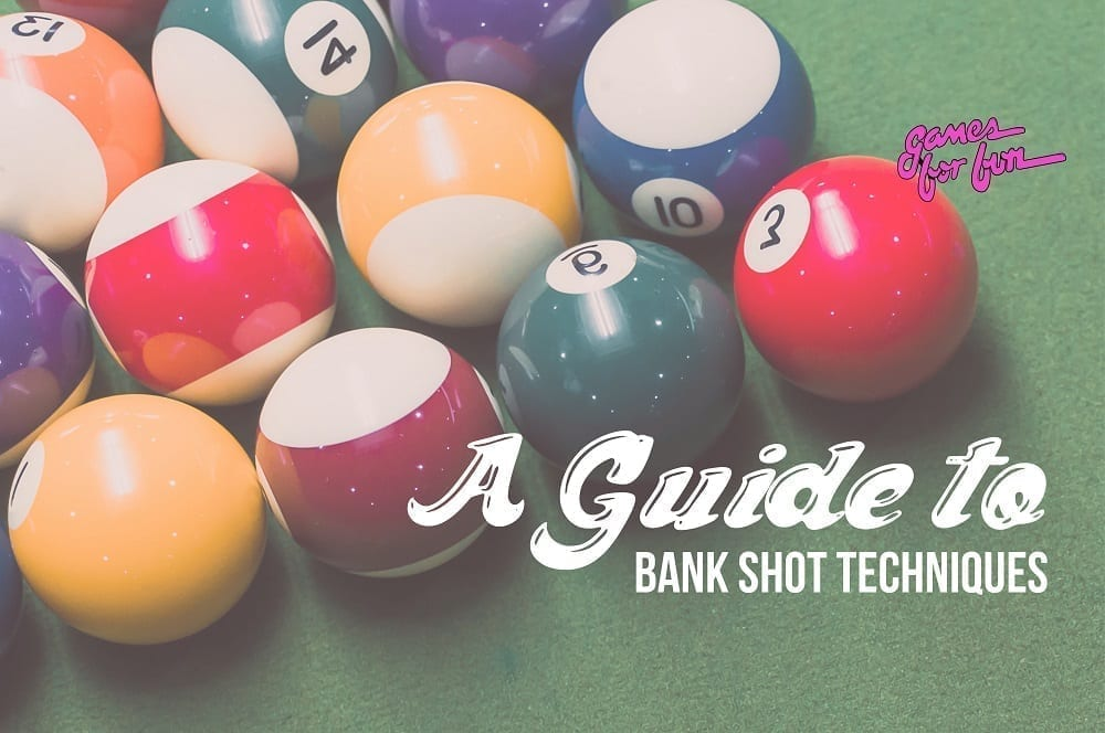 BANK SHOT, A Guide to Bank Shot Techniques
